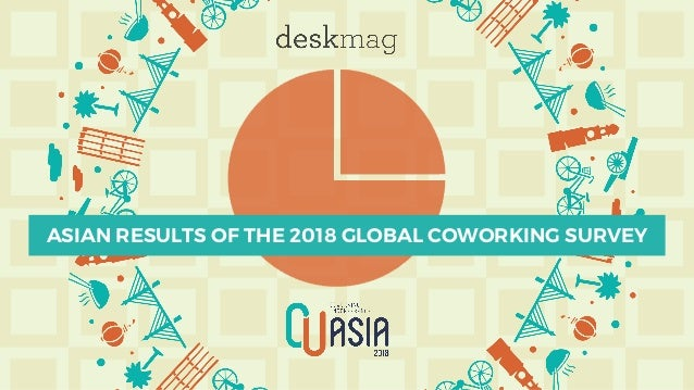 ASIAN RESULTS OF THE 2018 GLOBAL COWORKING SURVEY
