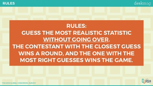 RULES RULES: GUESS THE MOST REALISTIC STATISTIC WITHOUT GOING OVER. THE CONTESTANT WITH THE CLOSEST GUESS WINS A ROUND, AN...