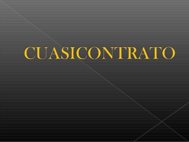 """ La palabra cuasicontrato en los institutos de Justiniano (titulo XXVII) designa a """"aquellas obligaciones que no nacen pr..."""