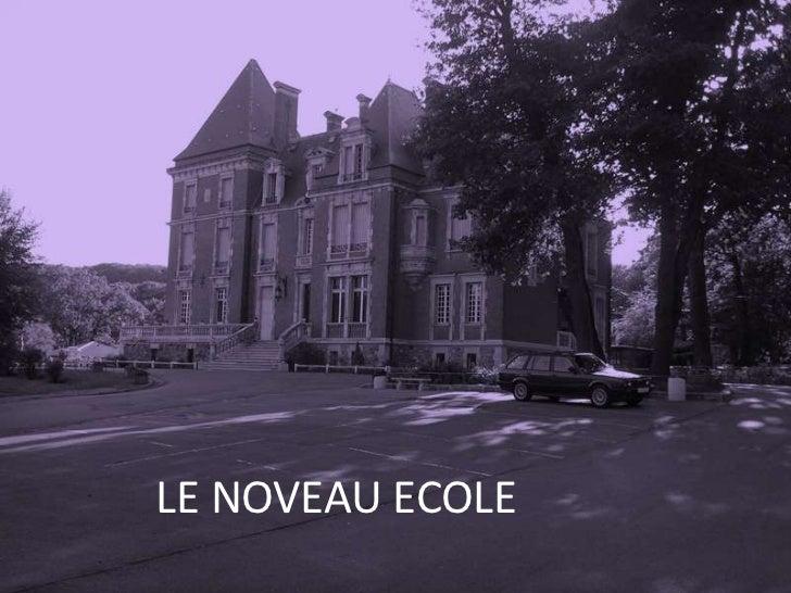 LE NOVEAU ECOLE