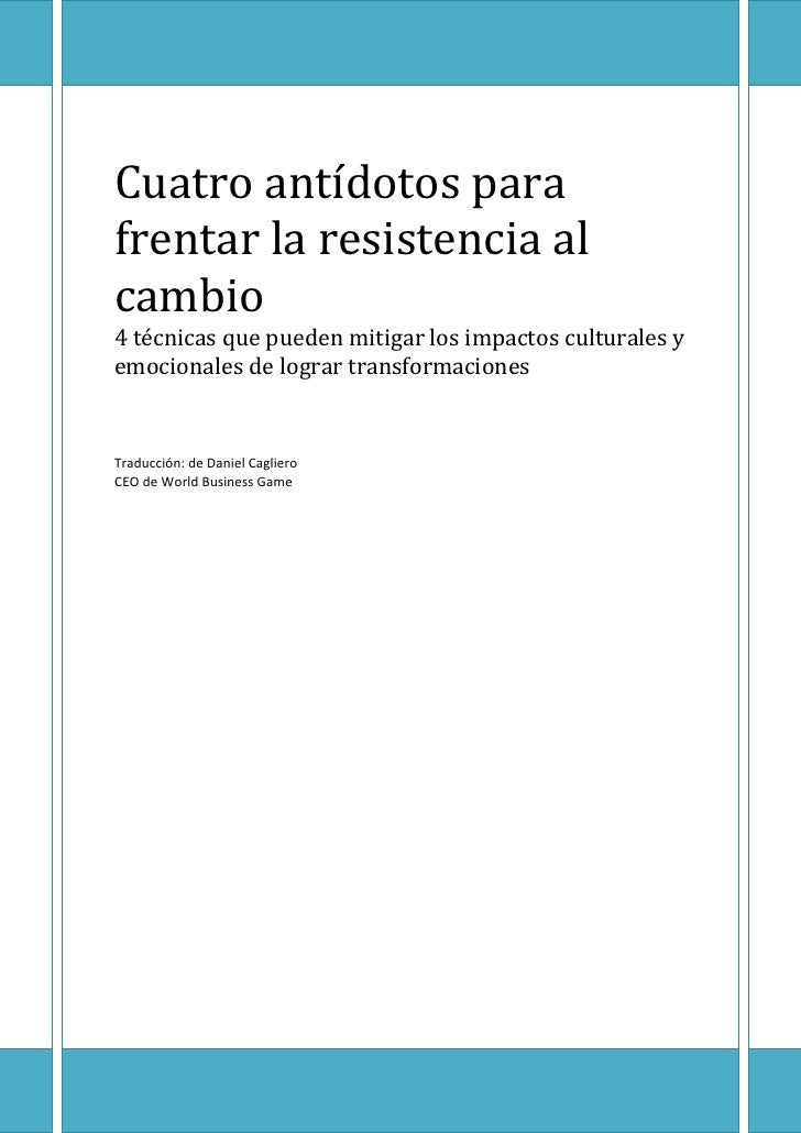 Cuatro antídotos parafrentar la resistencia alcambio4 técnicas que pueden mitigar los impactos culturales yemocionales de ...