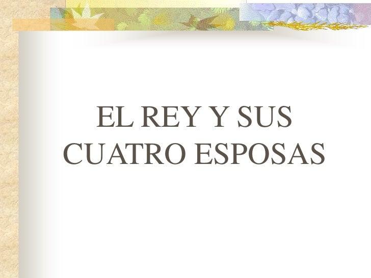 EL REY Y SUSCUATRO ESPOSAS