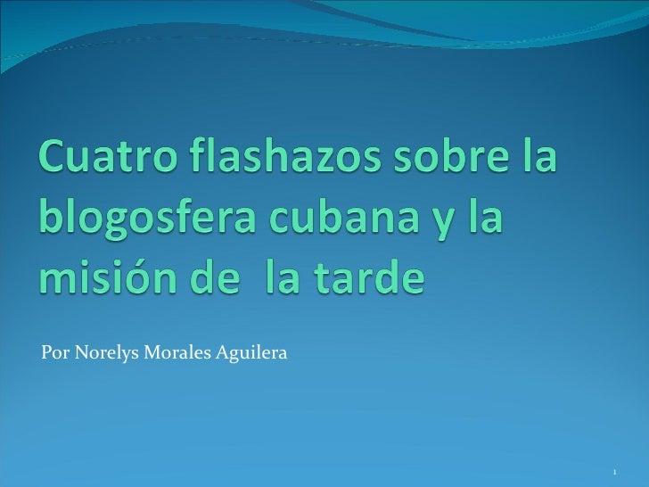 Por Norelys Morales Aguilera                               1
