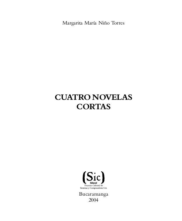 Margarita María Niño Torres  CUATRO NOVELAS CORTAS  Bucaramanga 2004