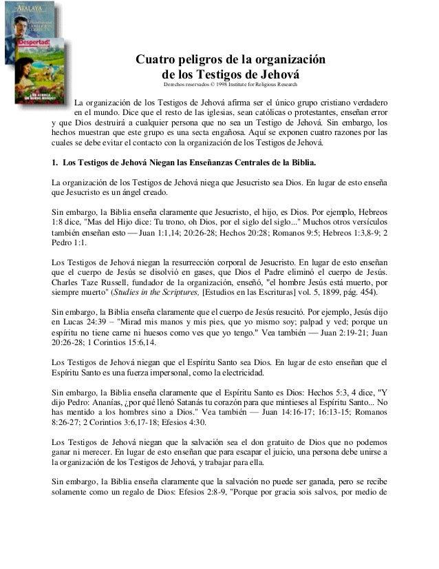 Cuatro peligros de la organización de los Testigos de Jehová Derechos reservados © 1998 Institute for Religious Research L...