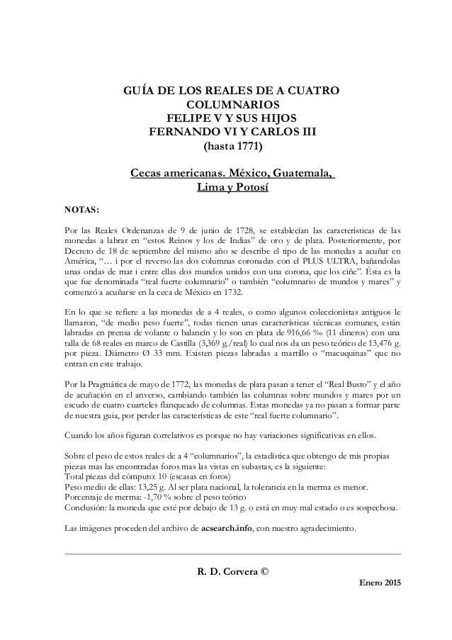 GUÍA DE LOS REALES DE A CUATRO COLUMNARIOS FELIPE V Y SUS HIJOS FERNANDO VI Y CARLOS III (hasta 1771) Cecas americanas. Mé...
