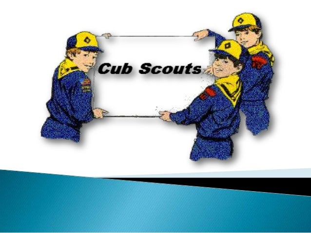 WHAT IS CUB SCOUTS? A Cub Scout is the worldwide Scouting for young persons, mainly boys aged about 7 to 11.