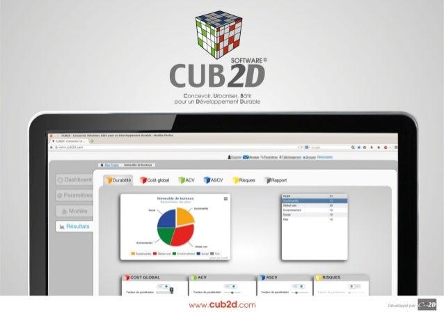 www.cub2d.com Système Le système CUB2D est une plateforme web collaborative, construite autour d'un logiciel de management...
