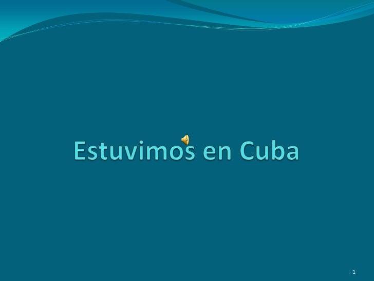 Estuvimos en Cuba<br />1<br />