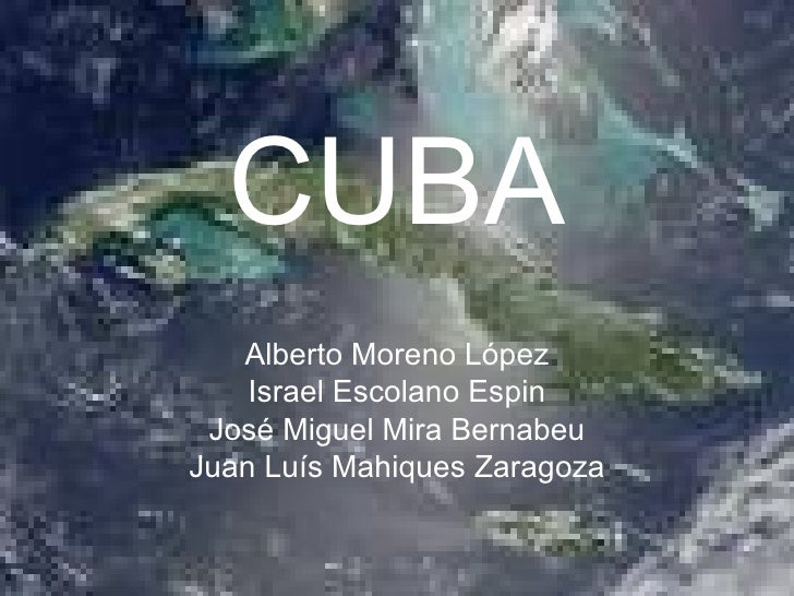 CUBA   Alberto Moreno López    Israel Escolano Espin José Miguel Mira BernabeuJuan Luís Mahiques Zaragoza