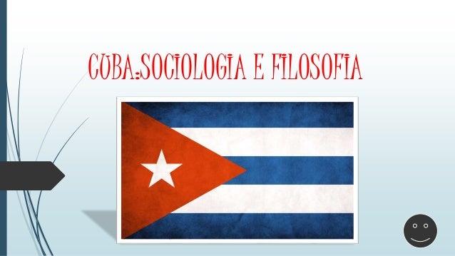 CUBA:SOCIOLOGIA E FILOSOFIA