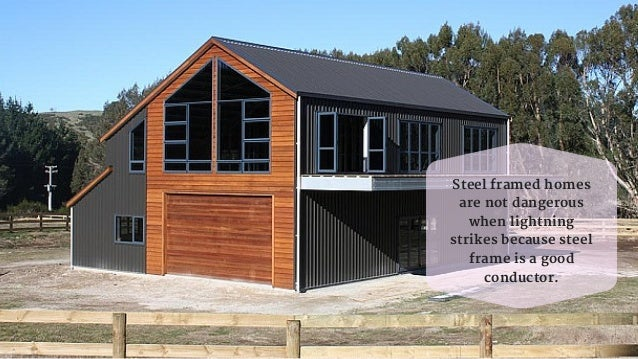 Facts about steel framed houses for Steel frame cabin
