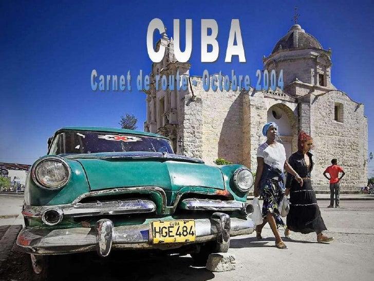 Cuba   carnet de route de cette île chaleureuse !