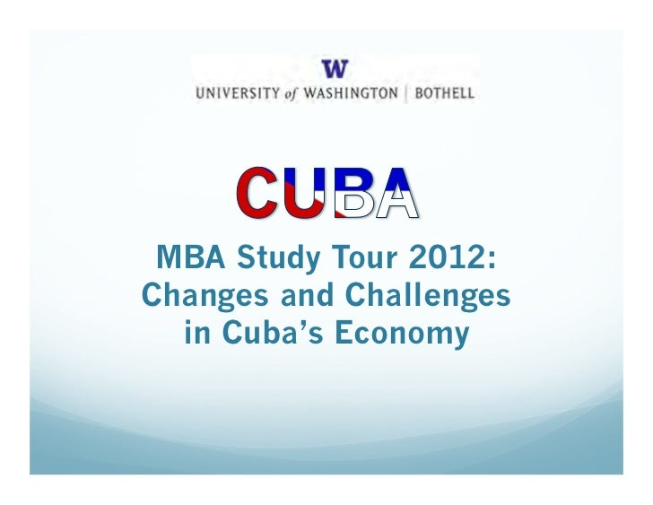 MBA Study Tour 2012:Changes and Challenges  in Cuba's Economy