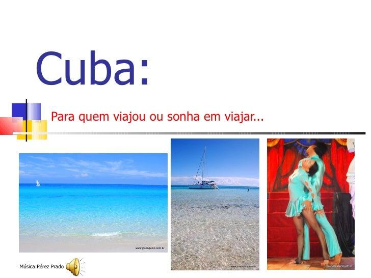 Cuba: Para quem viajou ou sonha em viajar... Música:Pérez Prado