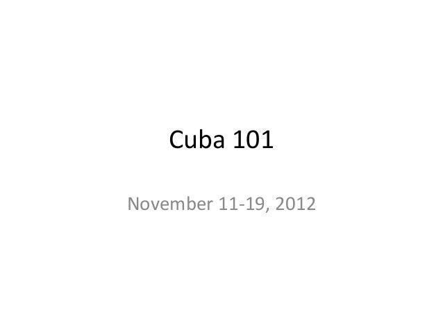 Cuba 101November 11-19, 2012