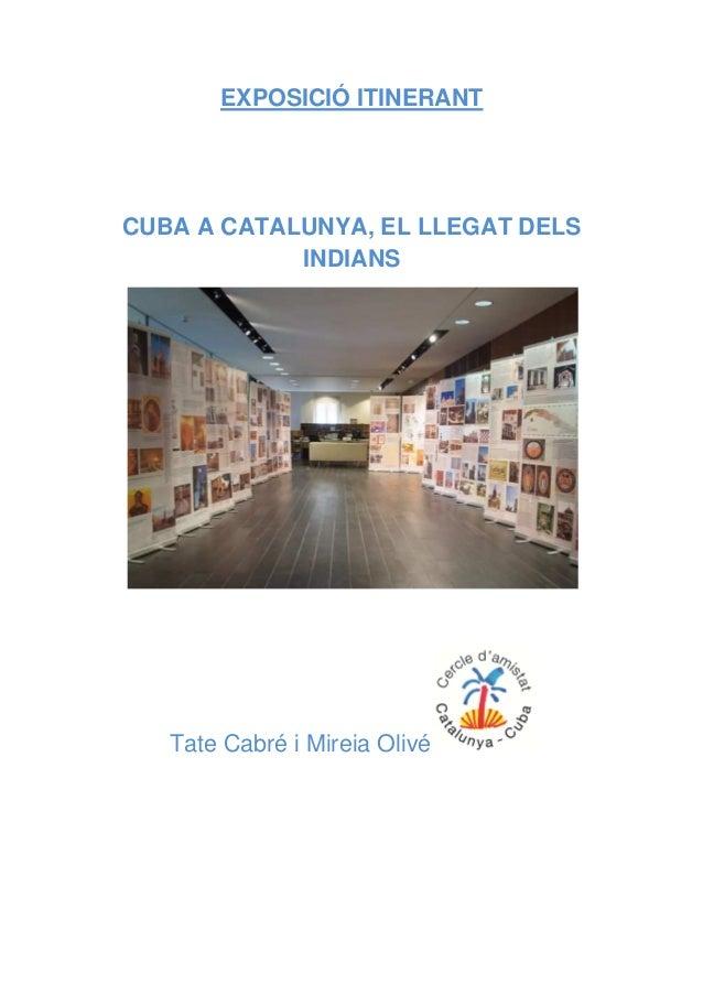 EXPOSICIÓ ITINERANT  CUBA A CATALUNYA, EL LLEGAT DELS INDIANS  Tate Cabré i Mireia Olivé