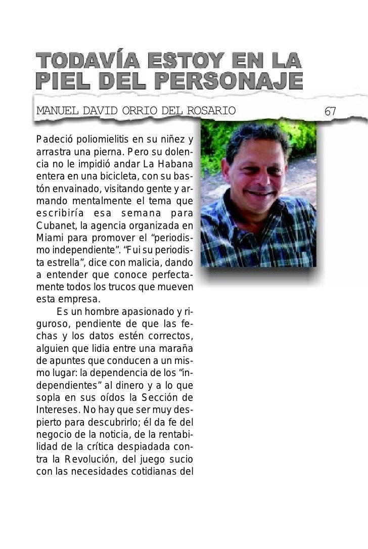 MANUEL DAVID ORRIO DEL ROSARIO          67  Padeció poliomielitis en su niñez y arrastra una pierna. Pero su dolen- cia no...