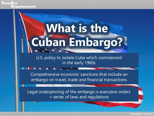 cuba and embargo The united states embargo against cuba (in cuba called el bloqueo, the blockade) is a commercial, economic, and financial embargo imposed by the united states on cuba.