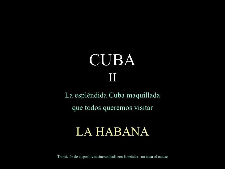 La espléndida Cuba maquillada que todos queremos visitar LA HABANA Transición de diapositivas sincronizada con la música -...