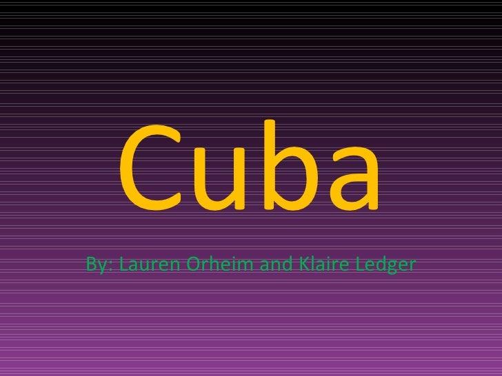 CubaBy: Lauren Orheim and Klaire Ledger