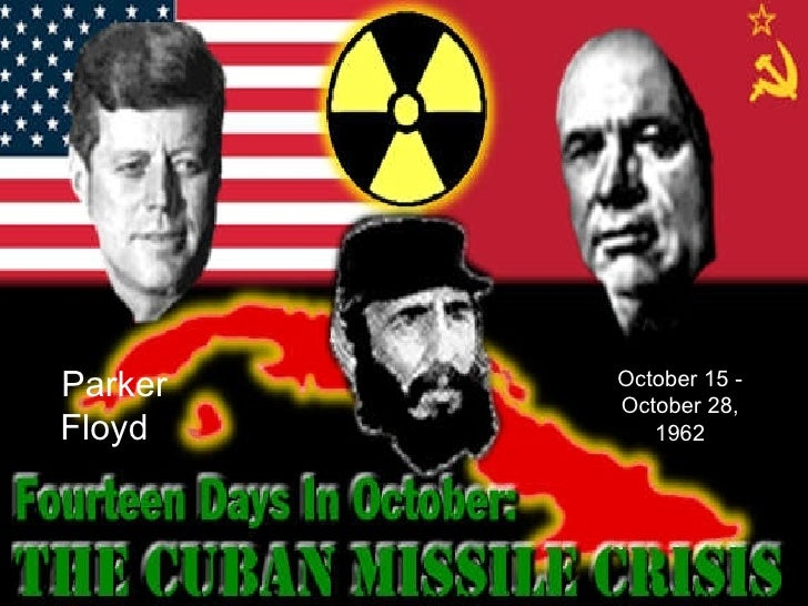 October 15 - October 28, 1962 Parker Floyd