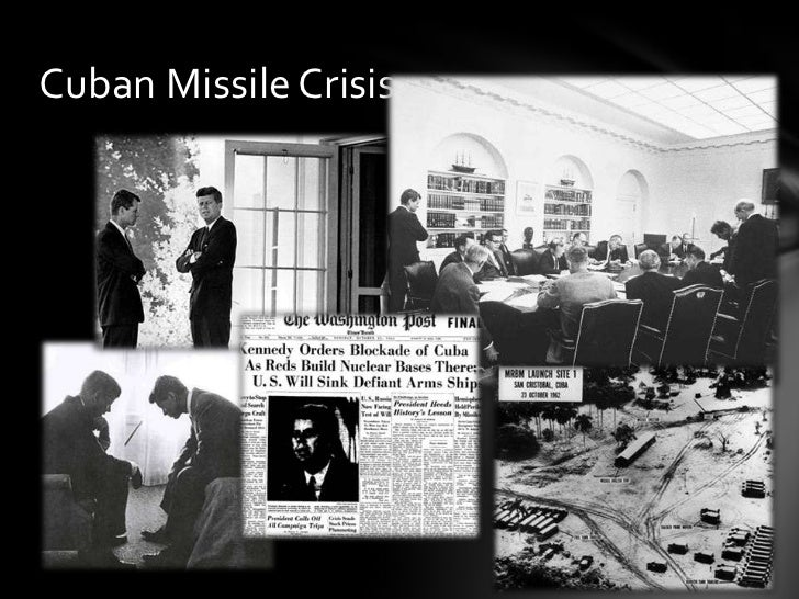 Cuban Missile Crisis <br />