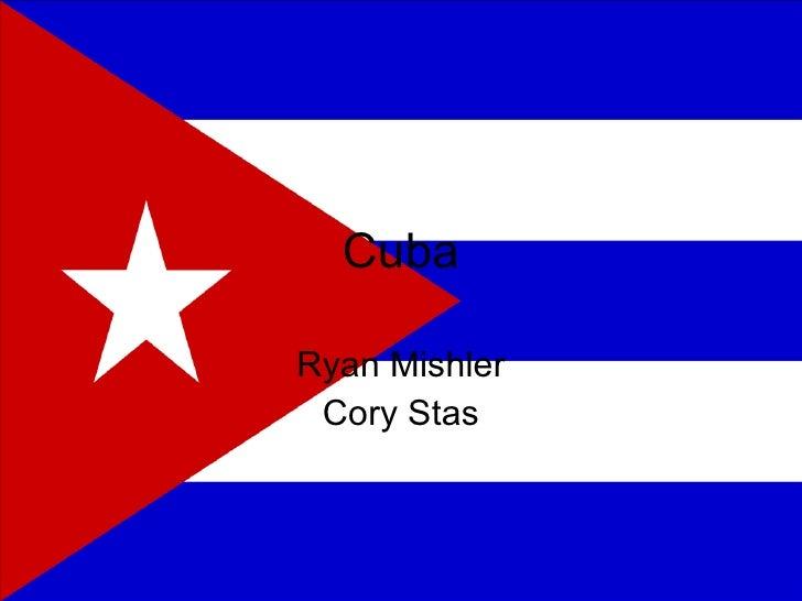 Cuba Ryan Mishler Cory Stas