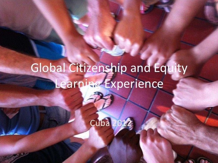 Global Citizenship and Equity    Learning Experience          Cuba 2012