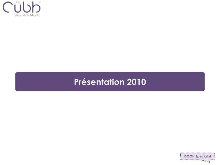 Présentation 2010<br />DOOH Specialist<br />