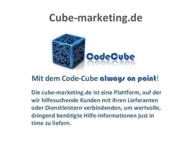 Cube-marketing.de Mit dem Code-Cube always on point! Die cube-marketing.de ist eine Plattform, auf der wir hilfesuchende K...