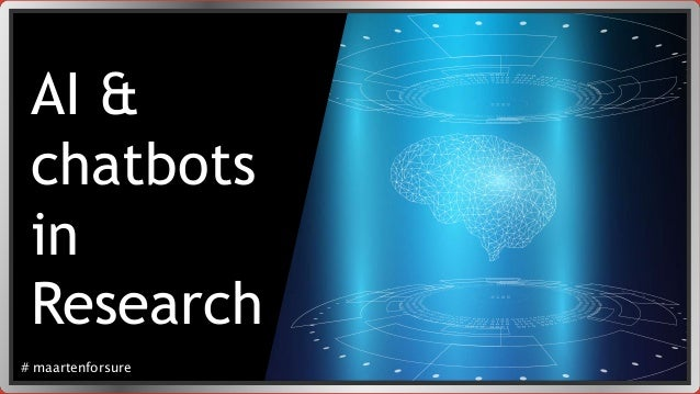 AI & chatbots in Research # maartenforsure