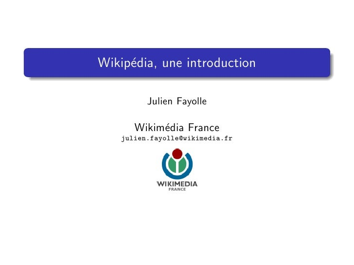 Wikip´dia, une introduction      e           Julien Fayolle        Wikim´dia France            e    julien.fayolle@wikimed...