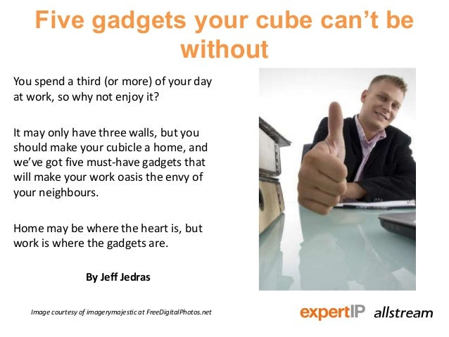 Five gadgets your cube can't bewithoutYou spend a third (or more) of your dayat work, so why not enjoy it?It may only have...