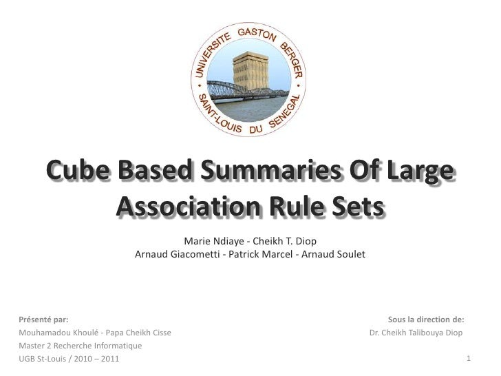 Cube Based Summaries Of Large Association Rule SetsMarie Ndiaye - Cheikh T. DiopArnaud Giacometti - Patrick Marcel - Arnau...