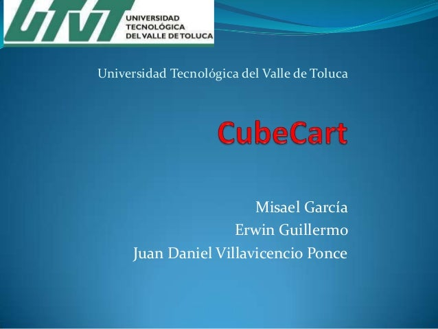 Universidad Tecnológica del Valle de Toluca  Misael García Erwin Guillermo Juan Daniel Villavicencio Ponce
