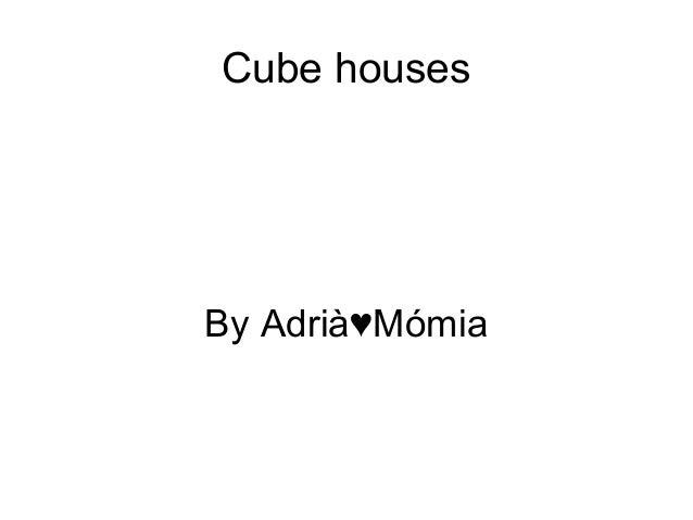 Cube houses  By Adrià♥Mómia