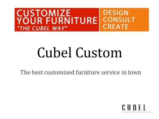 Cubel Custom The best customized furniture service in town