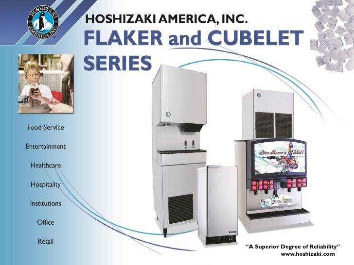 """www.hoshizaki.com   """"A Superior Degree ofDegree of Reliability""""                                """"A Superior Reliability""""   ..."""