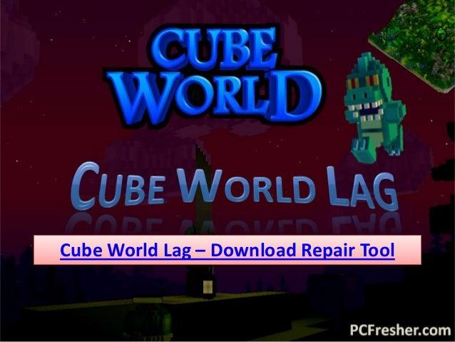 Cube World Lag – Download Repair Tool
