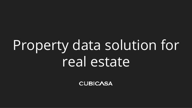 Property data solution for real estate