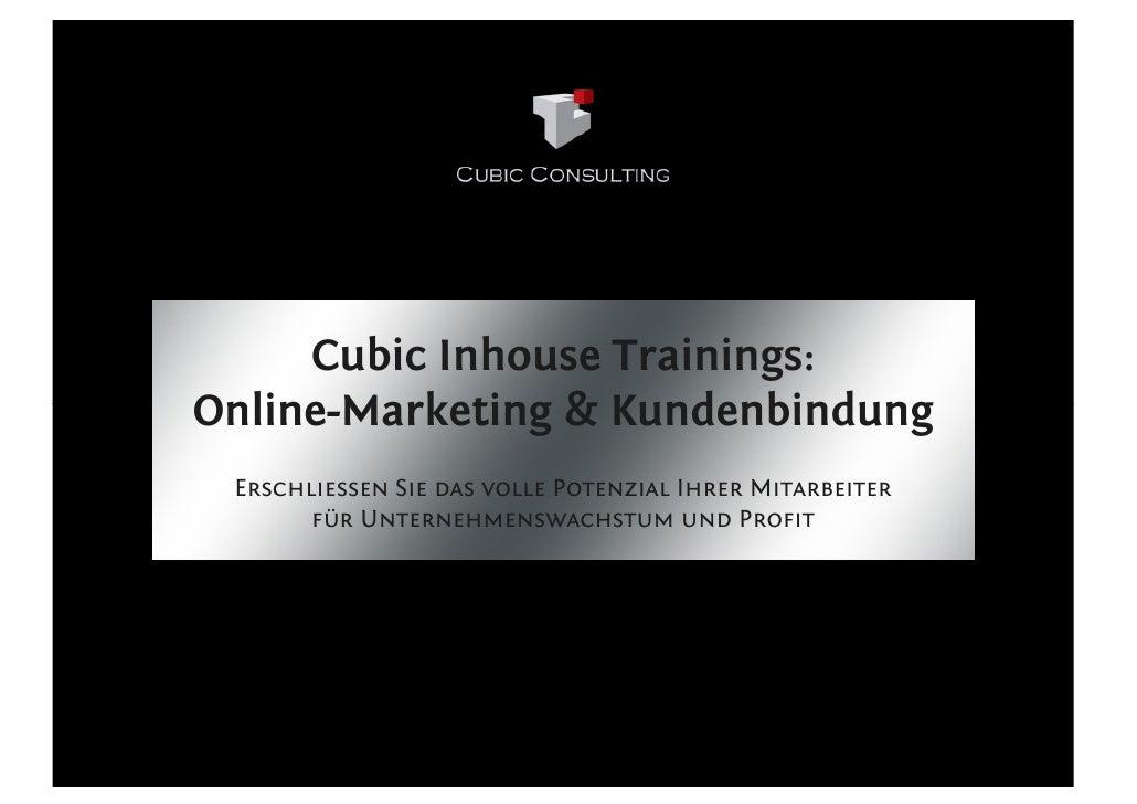 Cubic Inhouse Trainings: Online-Marketing & Kundenbindung  Erschliessen Sie das volle Potenzial Ihrer Mitarbeiter        f...