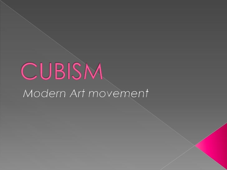 Cubism is the mostradical, innovative,and influential ismof twentieth-century art. It iscomplete denial ofClassicalconcept...
