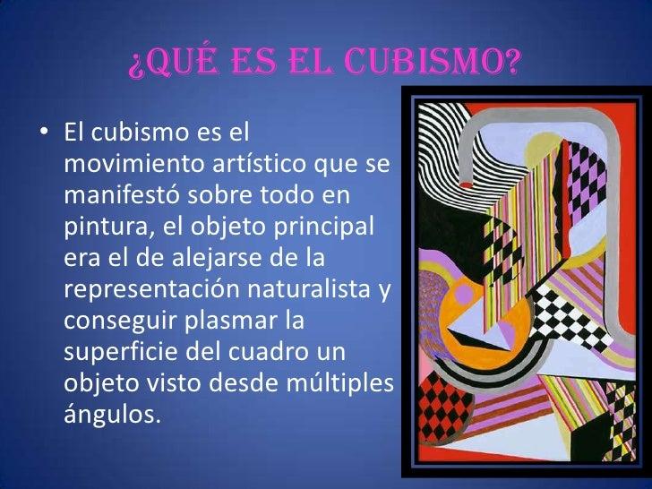 """• Los cubistas seguían la sentencia del   postimpresionista francés Paul Cézanne, que   afirmaba que """"todas las formas de ..."""