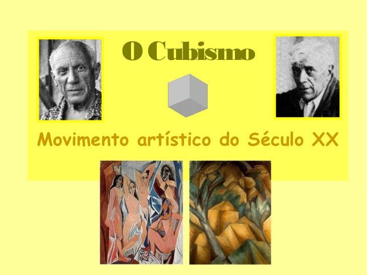 O CubismoMovimento artístico do Século XX