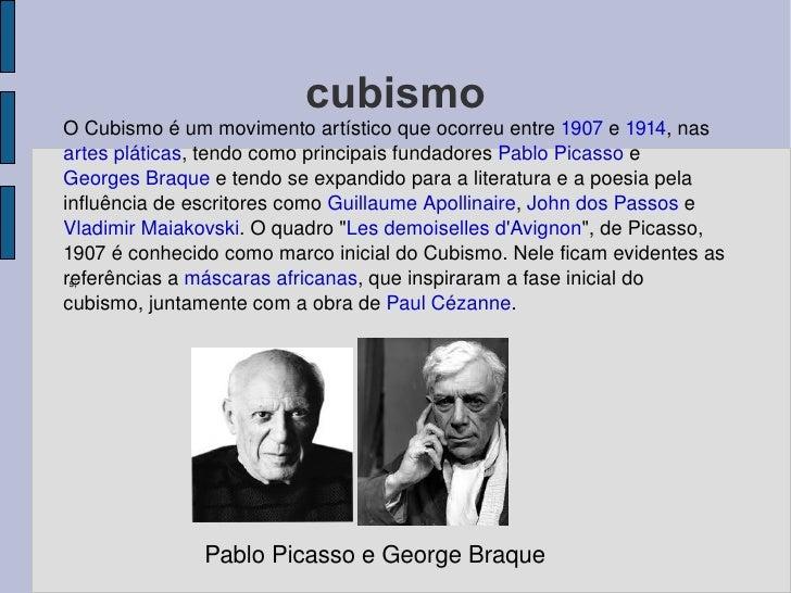 cubismo s; O Cubismo é um movimento artístico que ocorreu entre  1907  e  1914 , nas  artes pláticas , tendo como principa...