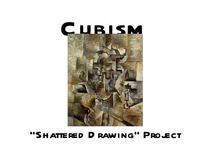 "Cubism   ""Shattered Drawing"" Project"