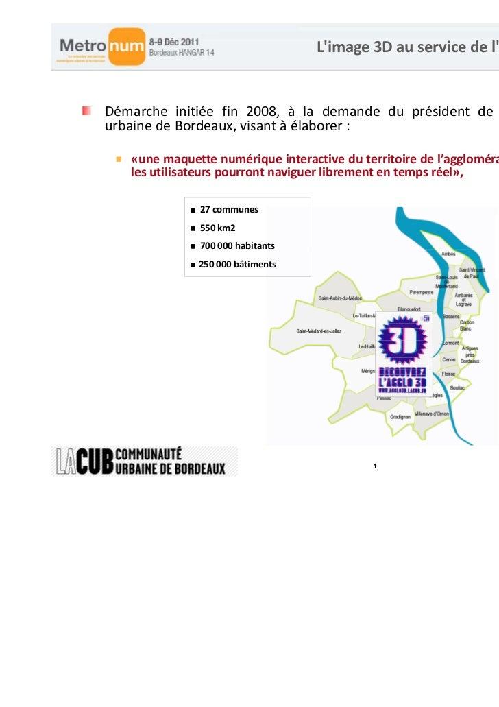 Limage 3D au service de laménagementDémarche initiée fin 2008, à la demande du président de la communautéurbaine de Bordea...