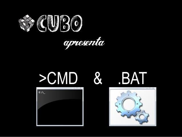 CUBO>CMD & .BAT