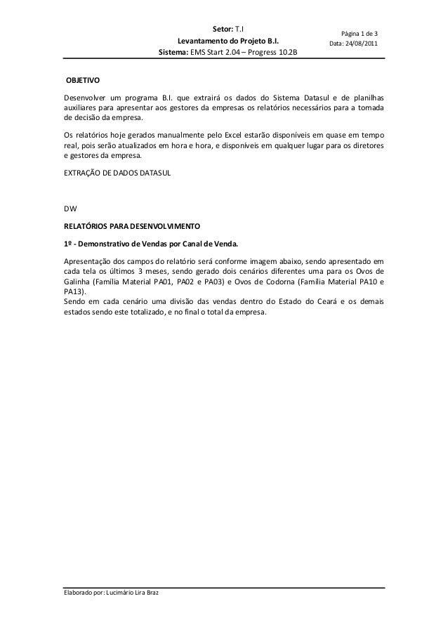 Elaborado por: Lucimário Lira Braz Página 1 de 3 Data: 24/08/2011 Setor: T.I Levantamento do Projeto B.I. Sistema: EMS Sta...